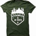 Camping Is In Tents! T-Shirt