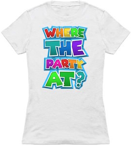 Where The Party At T-Shirt