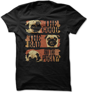 The Good The Bad And The Pugly T-Shirt
