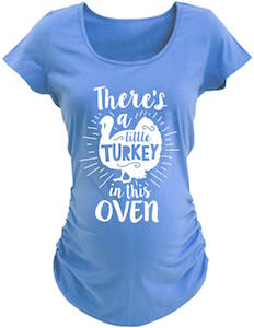 There Is A Little Turkey In The Oven Maternity T-Shirt