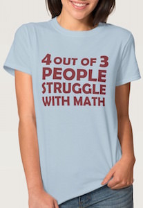 4 Out Of 3 People Struggle With Math T-Shirt