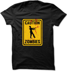 Caution Zombies Sign T-Shirt