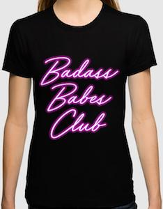 Badass Babes Club T-Shirt