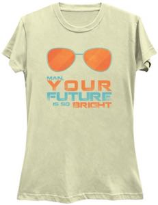 Your Future Is So Bright T-Shirt