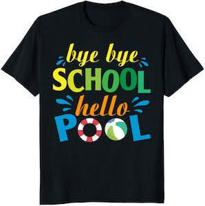 Bye Bye School Hello Pool T-Shirt