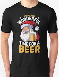 Santa Time For A Beer T-Shirt