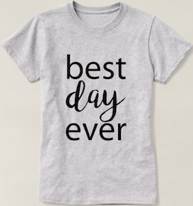 Best Day Ever T-Shirt