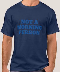 Not A Morning Person T-Shirt