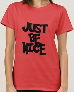 Just Be Nice T-Shirt
