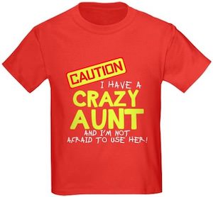 Kids Caution I Have A Crazy Aunt T-Shirt