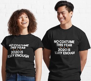 2020 Is Scary Enough T-Shirt