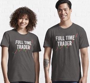 Full Time Trader T-Shirt