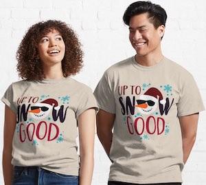 Up To Snow Good T-Shirt