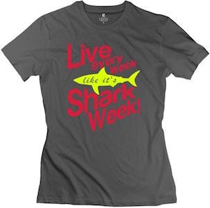 Live Every Week Like It's Shark Week Women's T-Shirt