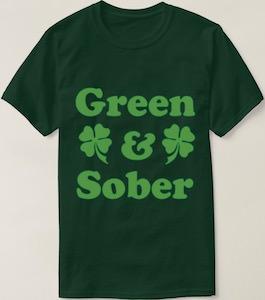 Green And Sober T-Shirt