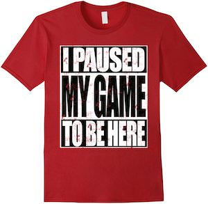 Amazon.com: i paused my came to be here shirt