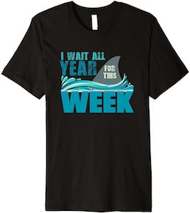 I Wait All Year For This Week t-shirt