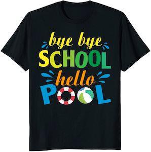 Bye Bye School Hello Pool T-Shirt