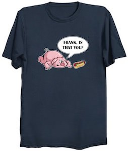 Pig Looking For Frank T-Shirt