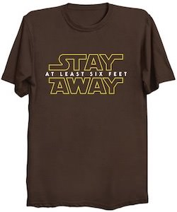 Stay At Least Six Feet Away T-Shirt