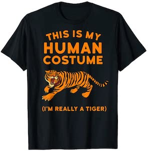 This Is My Human Costume I'm Really A Tiger T-Shirt