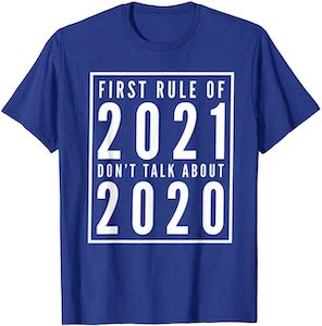 First Rule Of 2021 T-Shirt